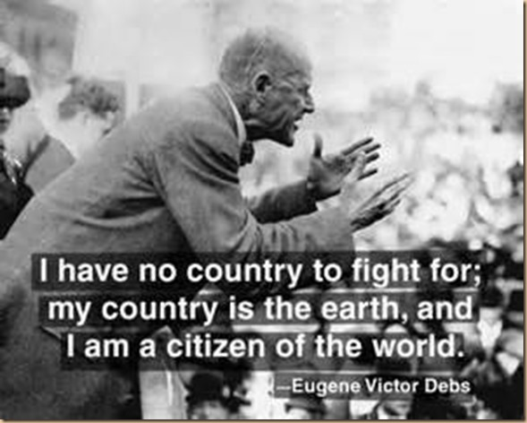 E.V. Debs - I have no country I am a citizen of the world