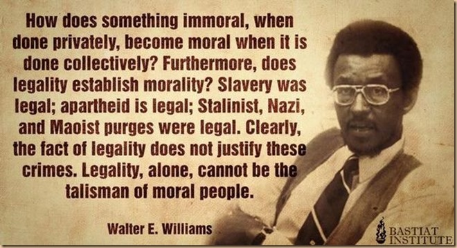 legality is NOT morality - slavery holocaust etc 2
