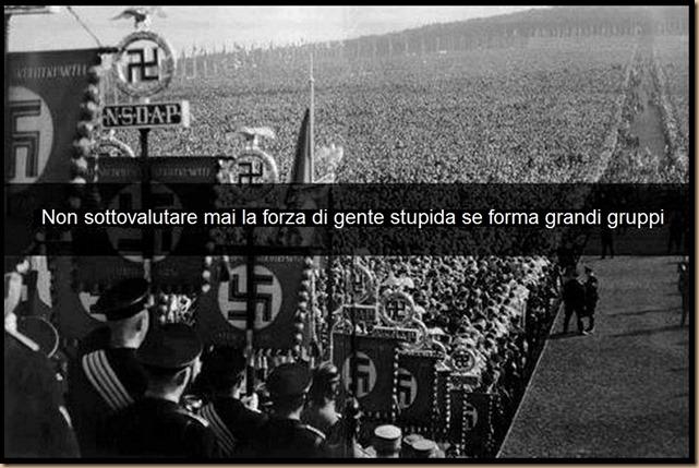 Non sottovalutare mai la forza di gente stupida se forma grandi gruppi2